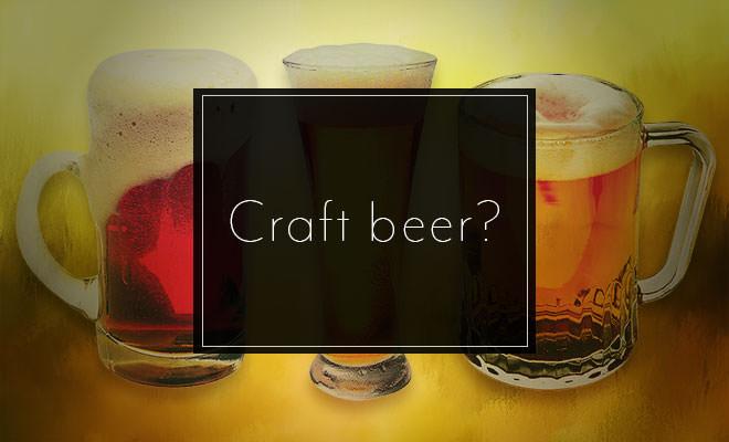 Craft beer?