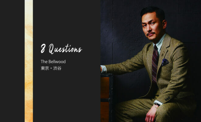 バーテンダーへの8つの質問 – The Bellwood / 東京・渋谷